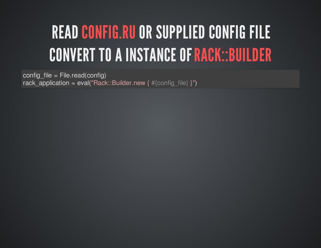 READ CONFIG.RU OR SUPPLIED CONFIG FILE CONVERT ...
