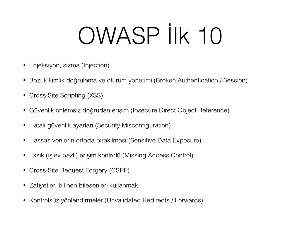 OWASP İlk 10 • Enjeksiyon, sızma (Injection) • ...