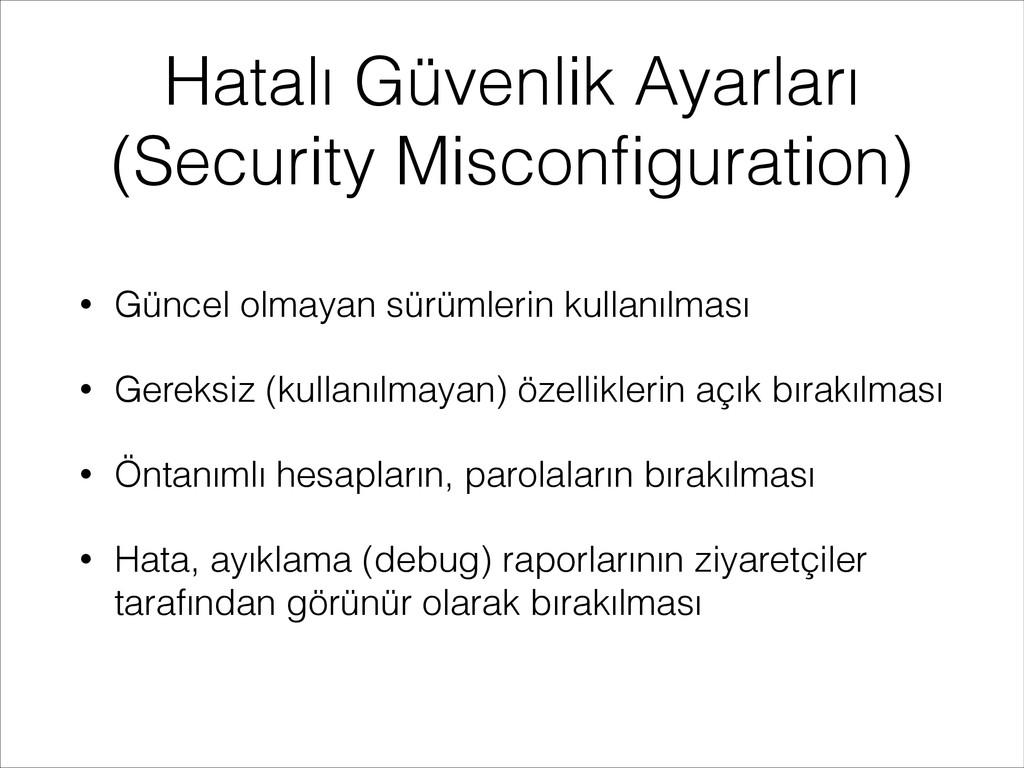 Hatalı Güvenlik Ayarları (Security Misconfigurat...