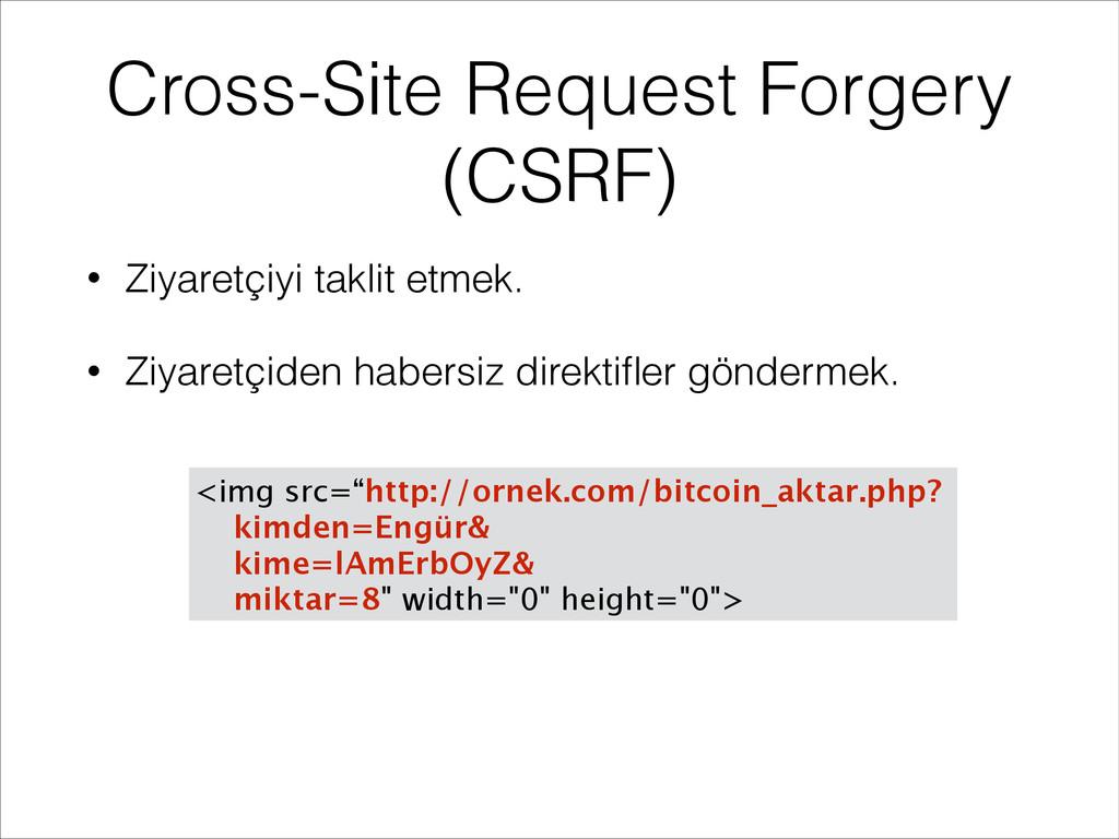 Cross-Site Request Forgery (CSRF) • Ziyaretçiyi...