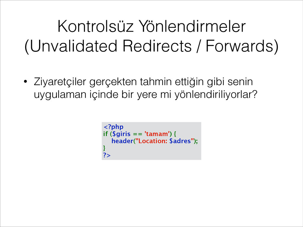 Kontrolsüz Yönlendirmeler (Unvalidated Redirect...