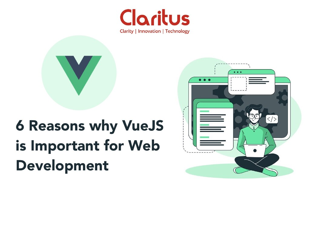 6 Reasons why VueJS is Important for Web Develo...