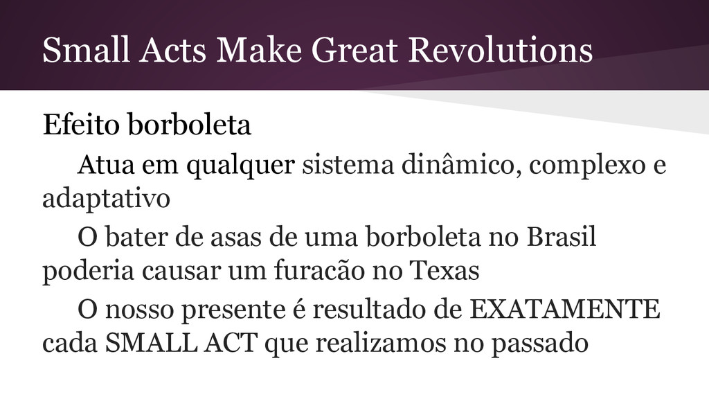 Small Acts Make Great Revolutions Efeito borbol...