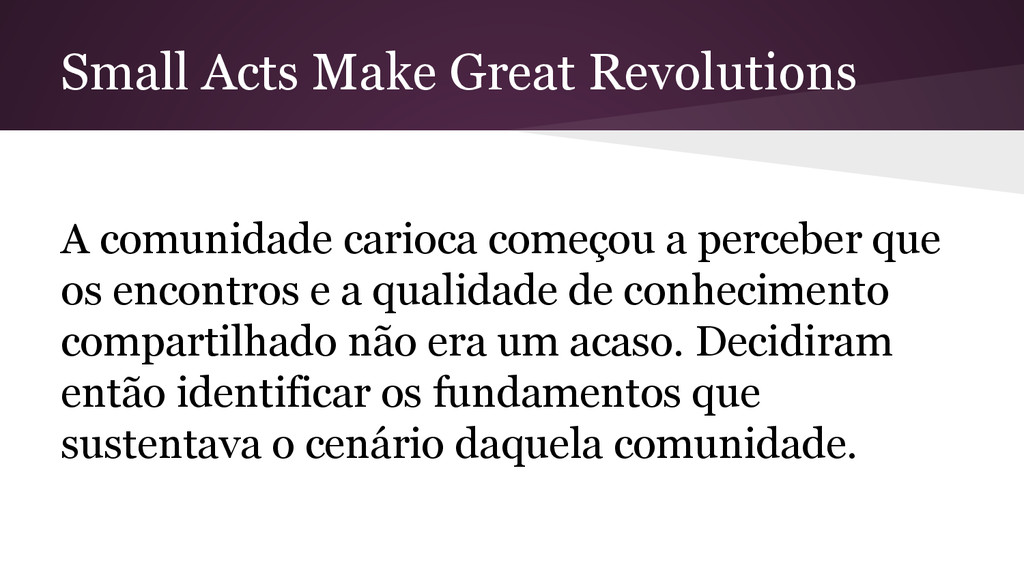 Small Acts Make Great Revolutions A comunidade ...