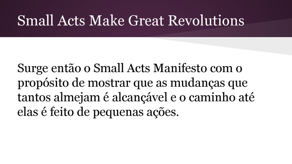 Small Acts Make Great Revolutions Surge então o...