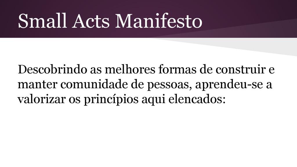 Small Acts Manifesto Descobrindo as melhores fo...