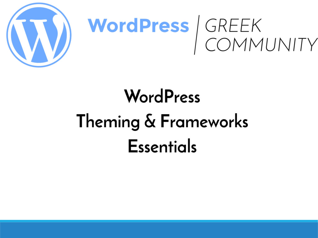 WordPress Theming & Frameworks Essentials