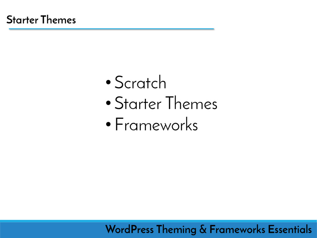 Starter Themes WordPress Theming & Frameworks E...