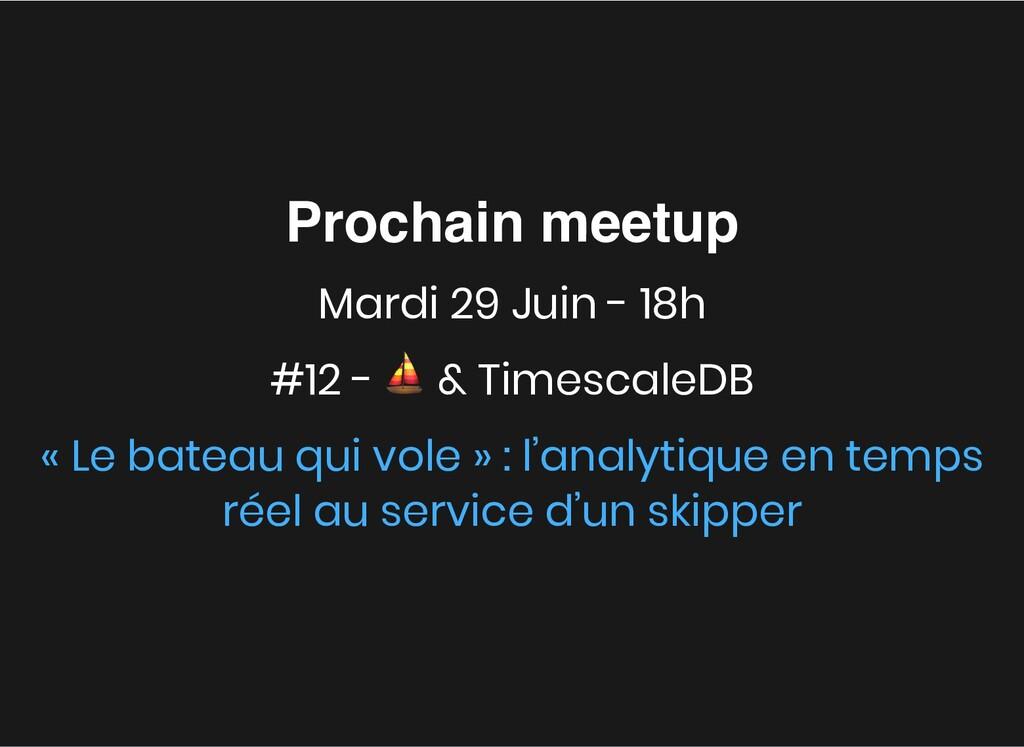 Prochain meetup Prochain meetup Mardi 29 Juin -...