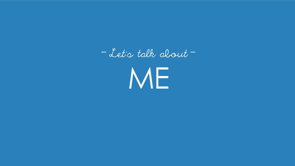 ME Let's talk about