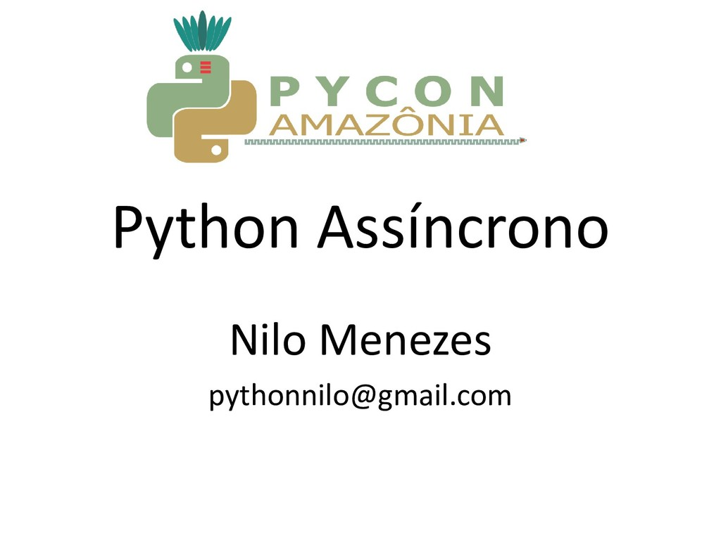 Python Assíncrono Nilo Menezes pythonnilo@gmail...