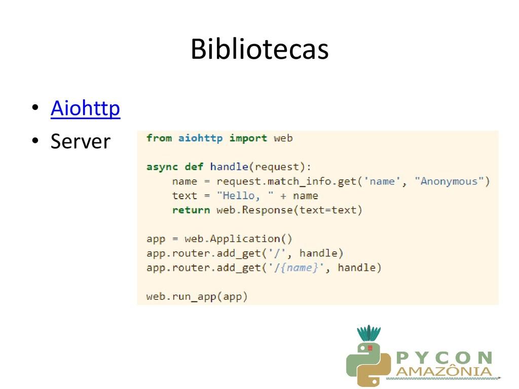 Bibliotecas • Aiohttp • Server