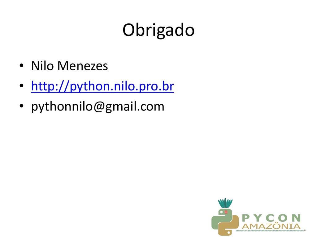 Obrigado • Nilo Menezes • http://python.nilo.pr...