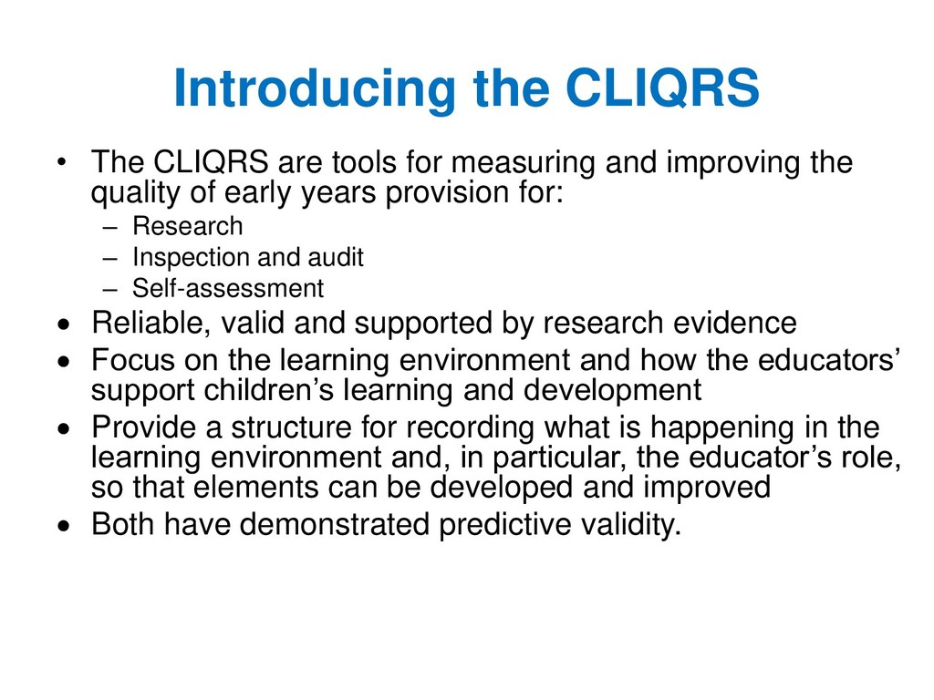 Introducing the CLIQRS • The CLIQRS are tools f...