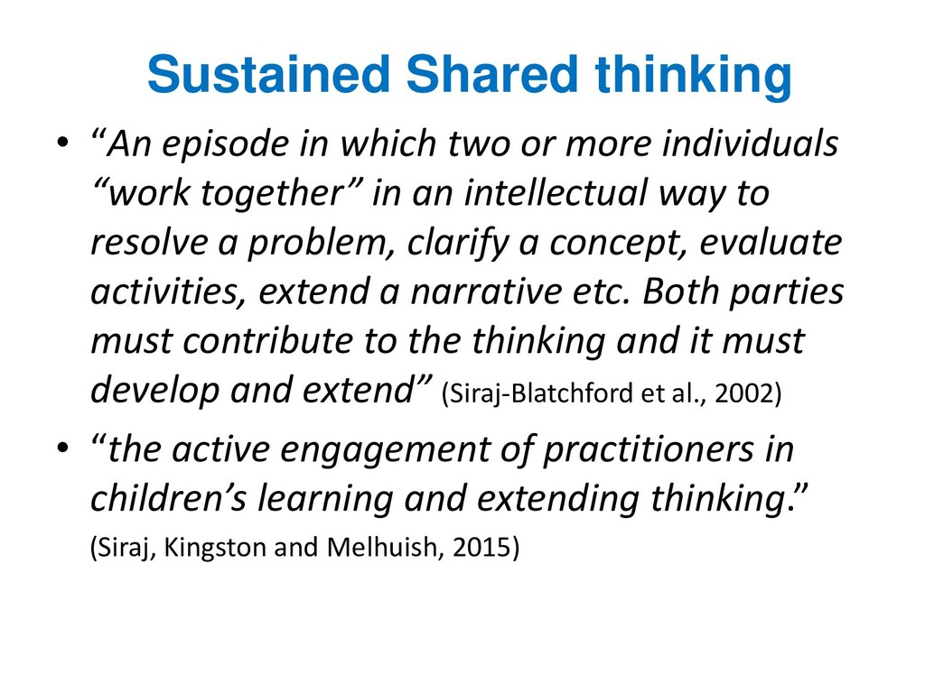 "Sustained Shared thinking • ""An episode in whic..."