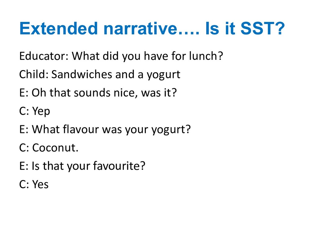Extended narrative…. Is it SST? Educator: What ...
