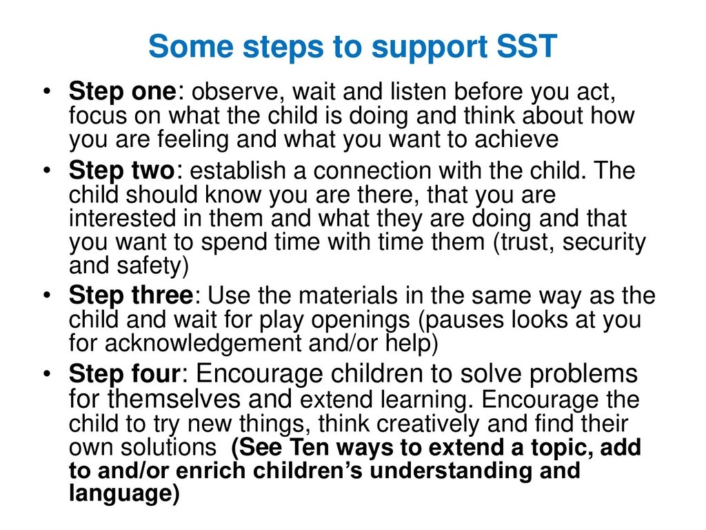 Some steps to support SST • Step one: observe, ...