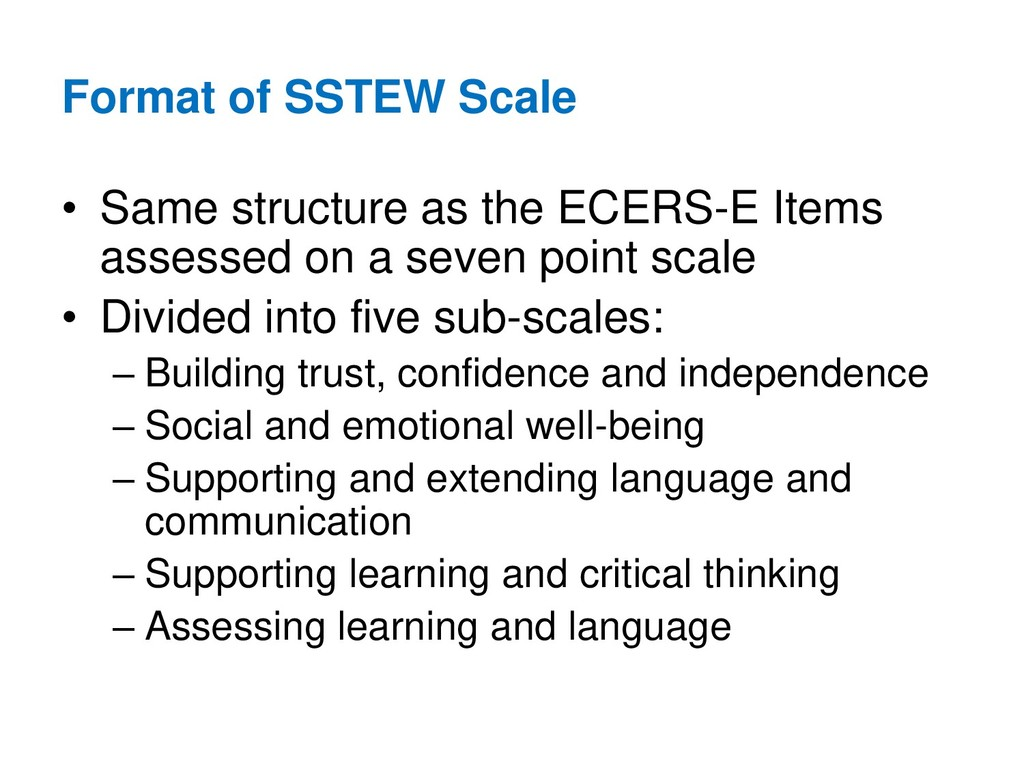 Format of SSTEW Scale • Same structure as the E...