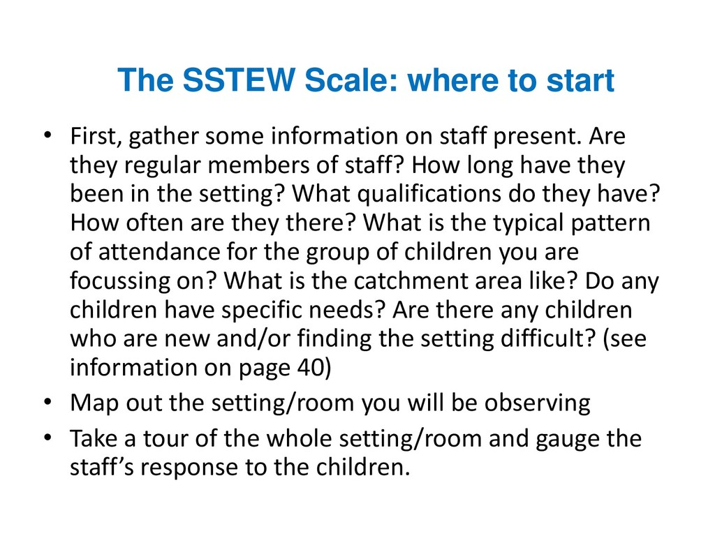 The SSTEW Scale: where to start • First, gather...