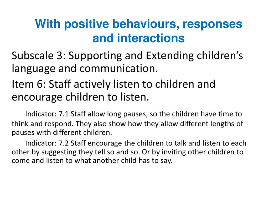 With positive behaviours, responses and interac...