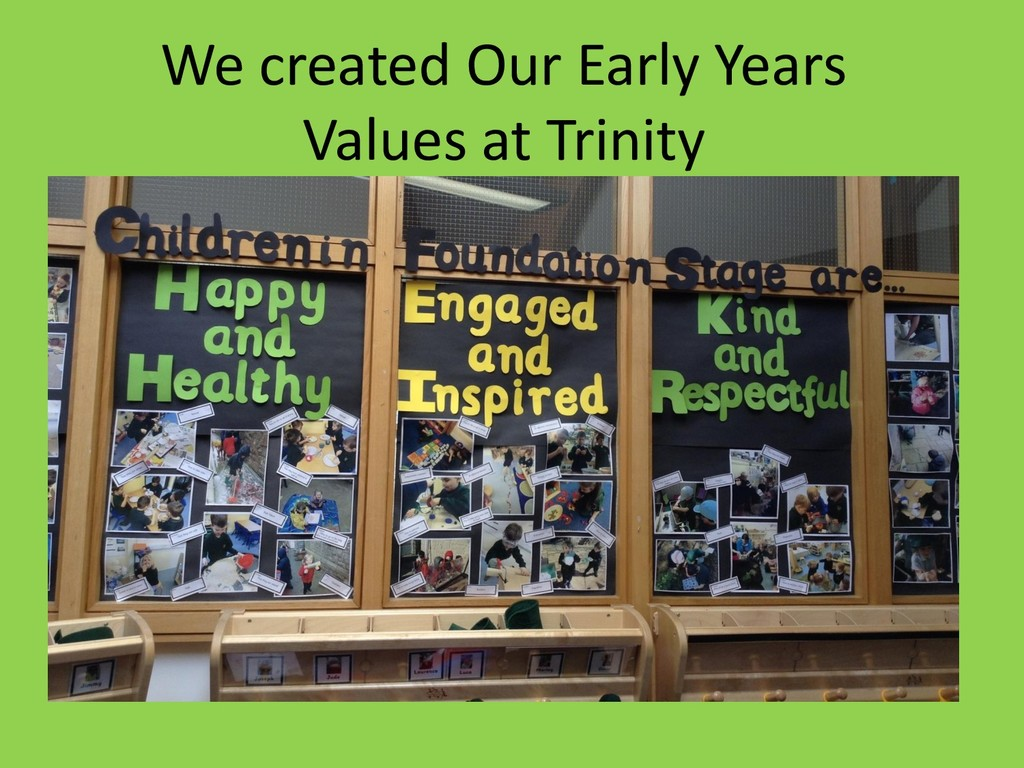 We created Our Early Years Values at Trinity