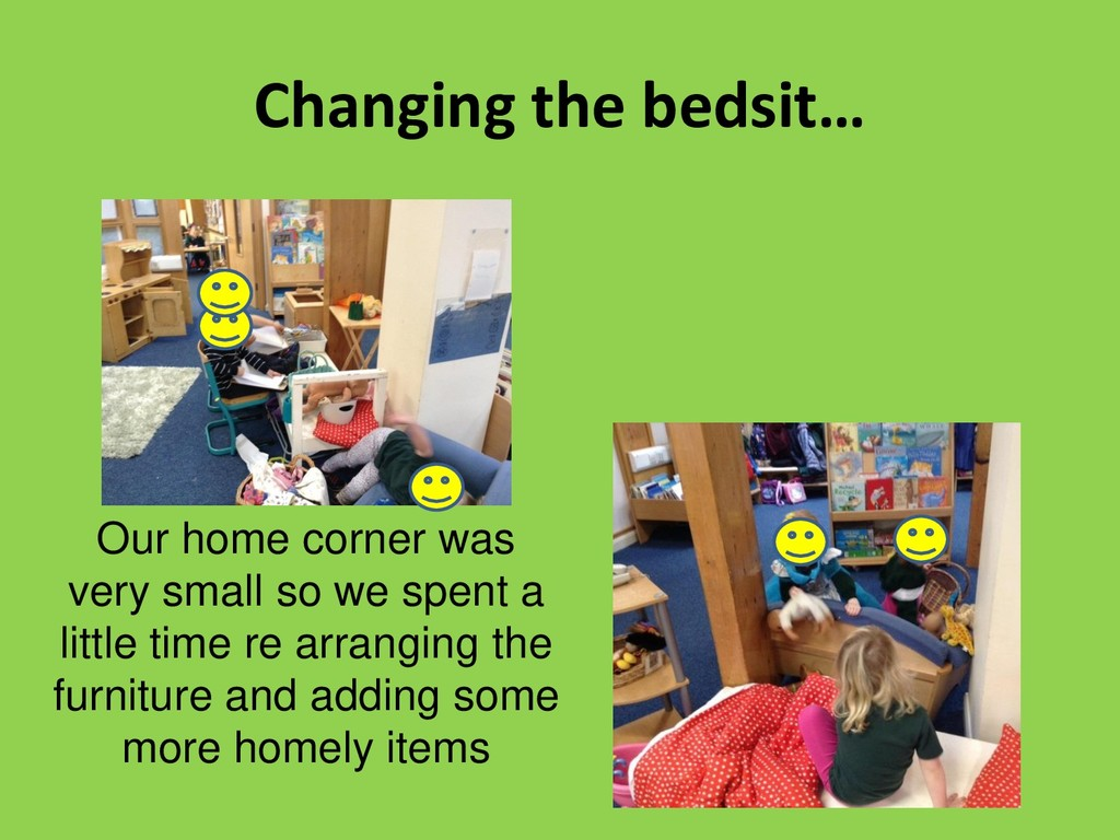 Changing the bedsit… Our home corner was very s...