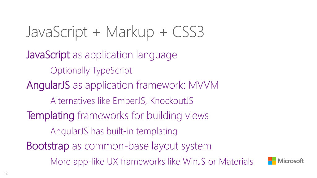 JavaScript + Markup + CSS3 JavaScript as applic...