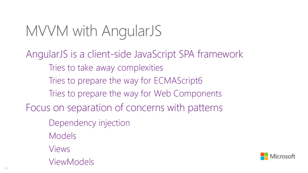 MVVM with AngularJS AngularJS is a client-side ...