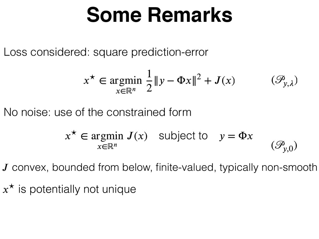 Some Remarks Loss considered: square prediction...