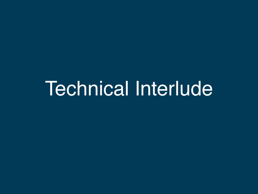 Technical Interlude