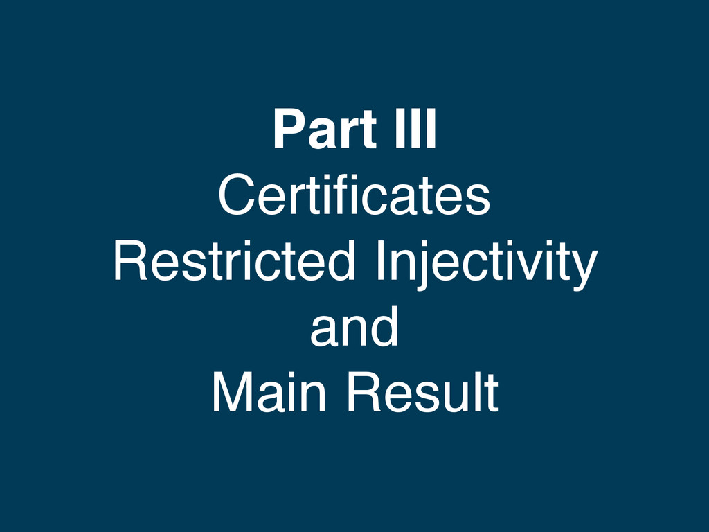 Part III Certificates Restricted Injectivity and...