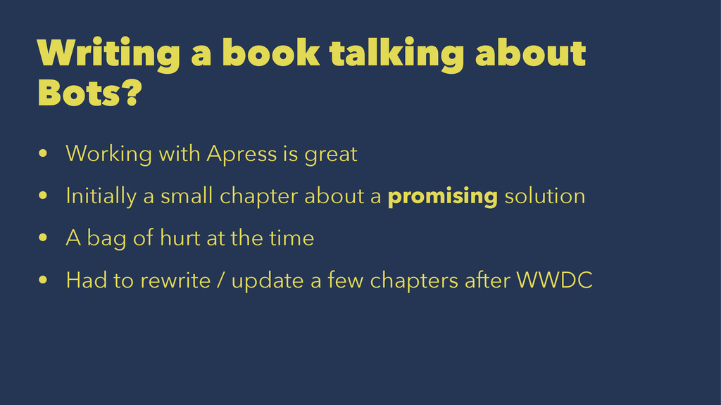 Writing a book talking about Bots? • Working wi...
