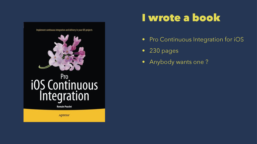 I wrote a book • Pro Continuous Integration for...