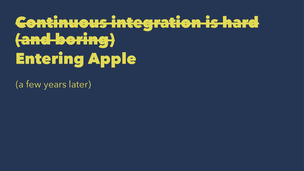 Continuous integration is hard (and boring) Ent...