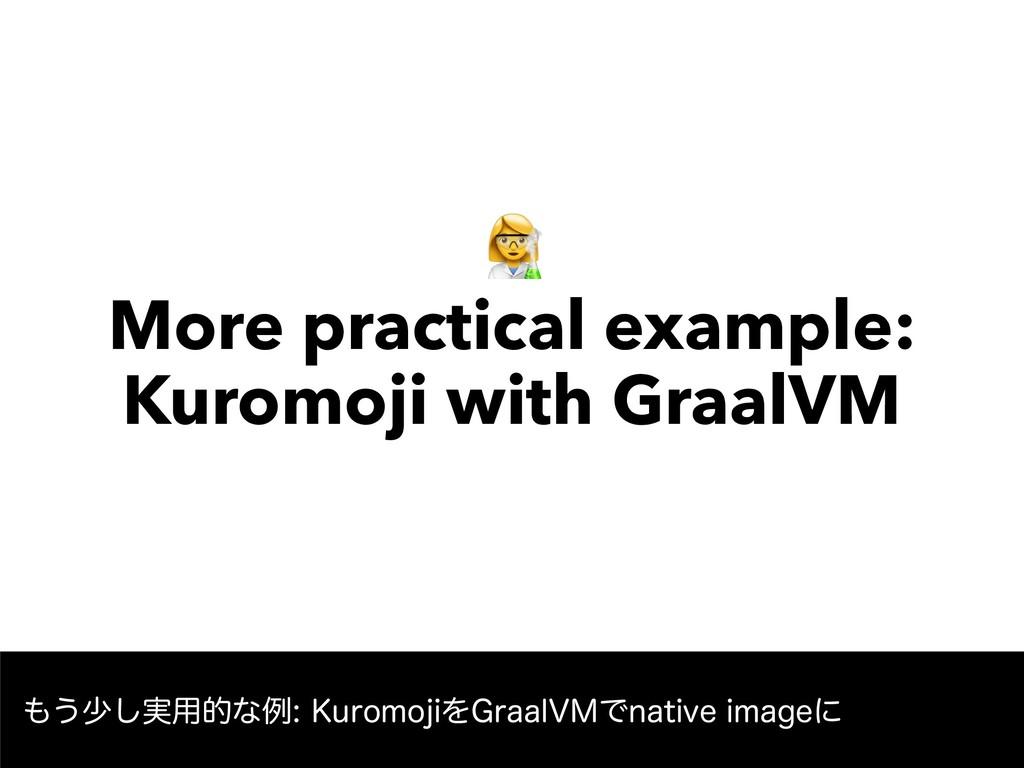 """ More practical example: Kuromoji with Graal..."