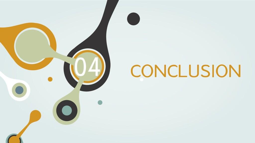 CONCLUSION 04