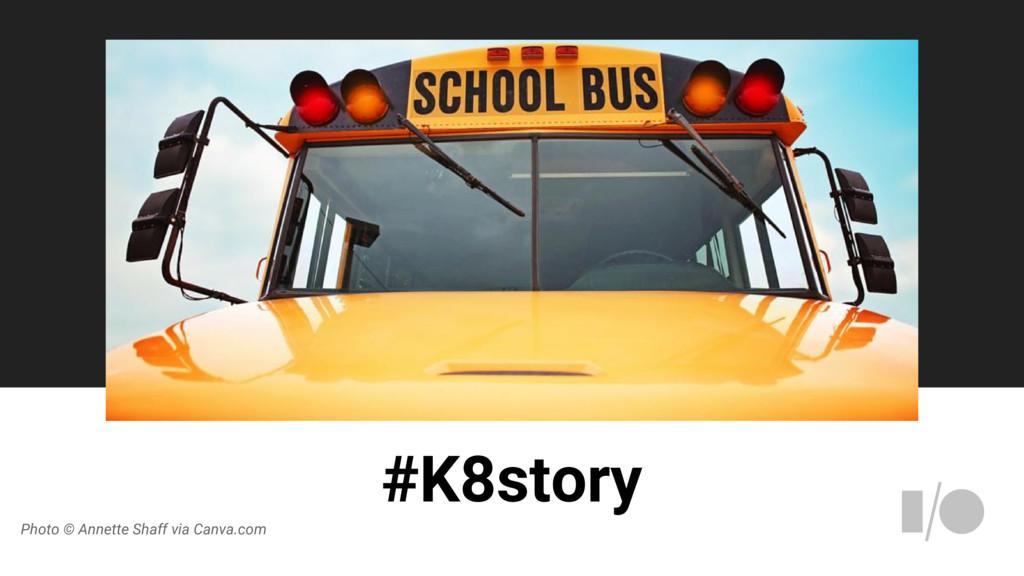 Photo © Annette Shaff via Canva.com #K8story