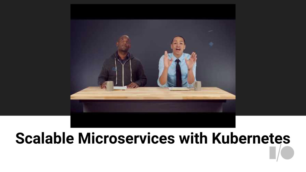 Scalable Microservices with Kubernetes