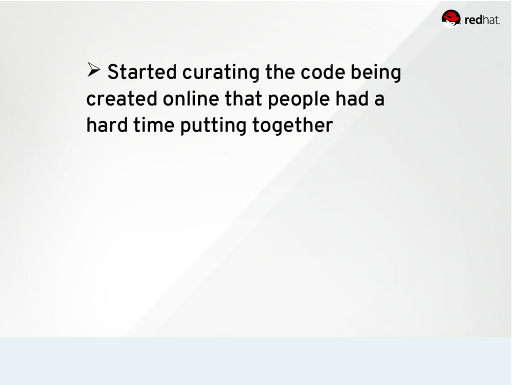 ➢ Started curating the code being created onlin...