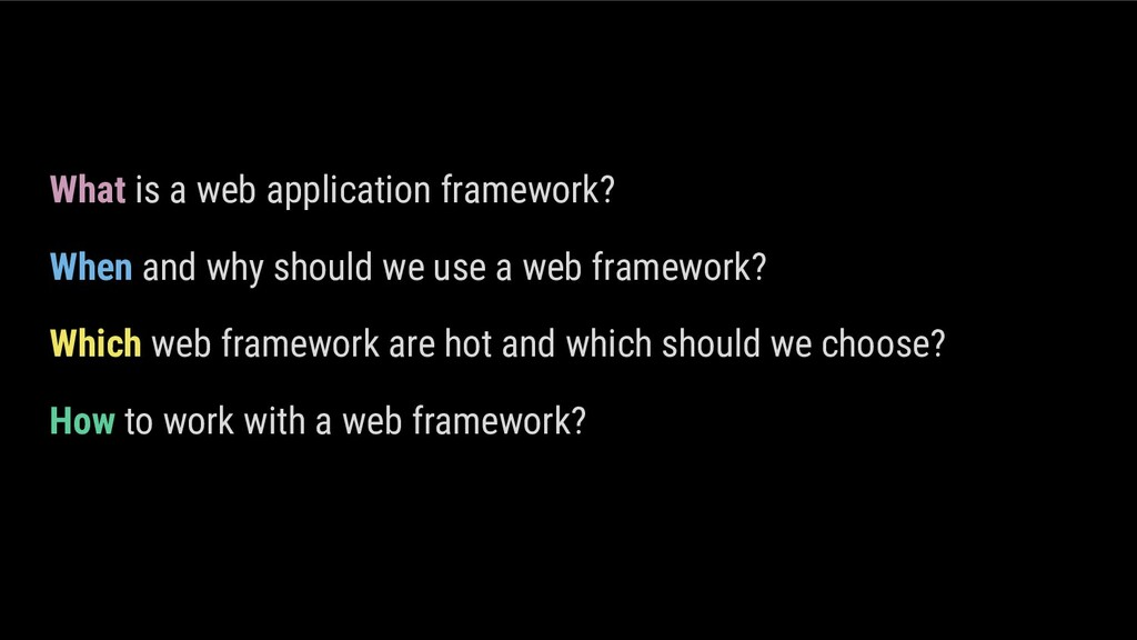 What is a web application framework? When and w...