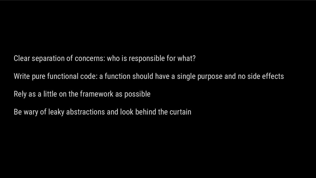 Clear separation of concerns: who is responsibl...
