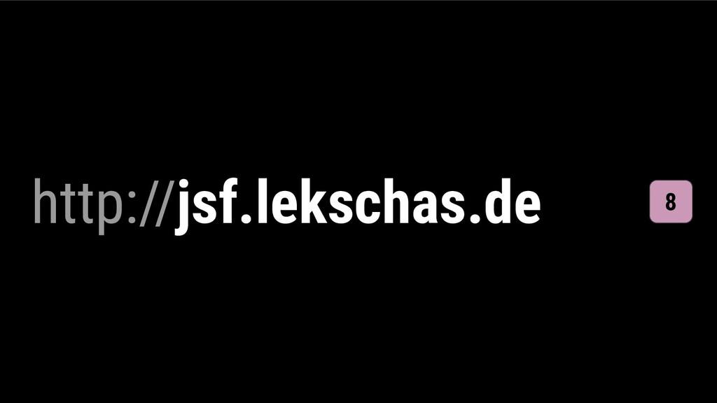 http://jsf.lekschas.de 8