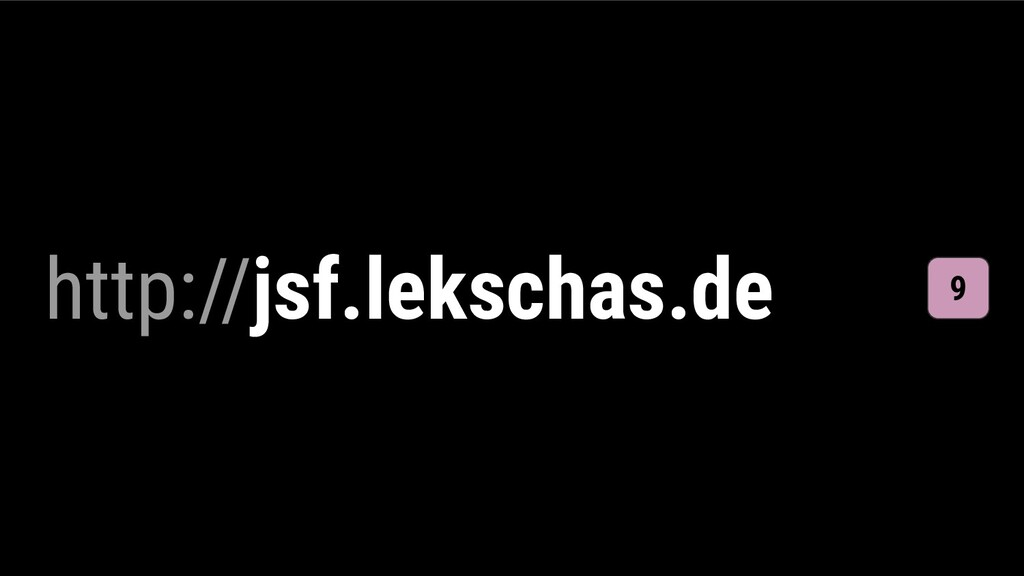 http://jsf.lekschas.de 9