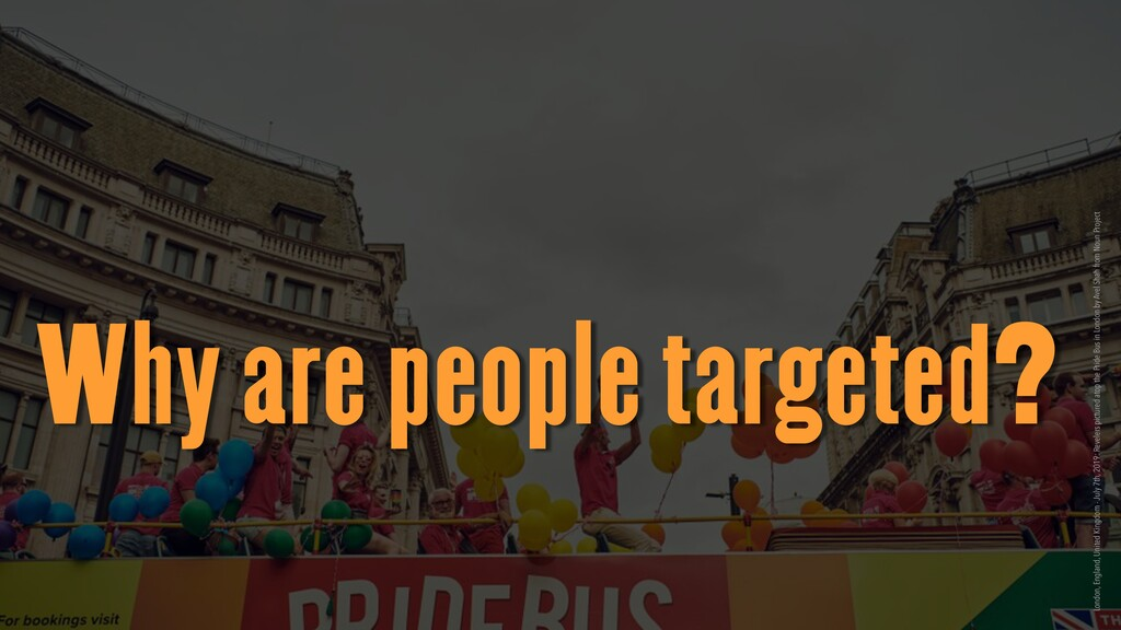 Why are people targeted? London, England, Unite...