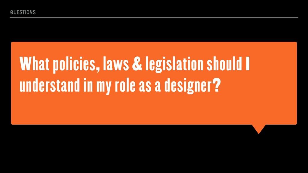 What policies, laws & legislation should I unde...