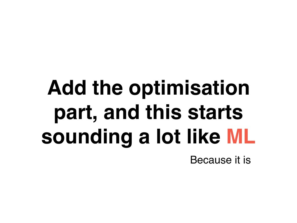 Add the optimisation part, and this starts soun...