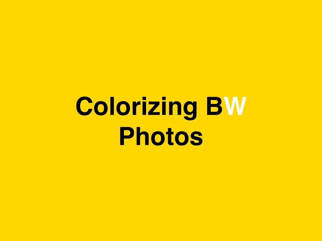 Colorizing BW Photos