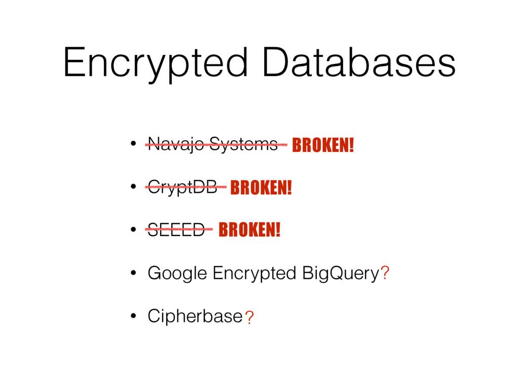 Encrypted Databases • Navajo Systems • CryptDB ...