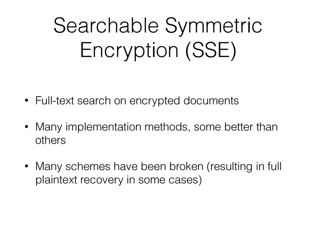 Searchable Symmetric Encryption (SSE) • Full-te...